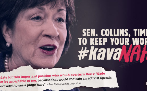 Sen. Collins, Time to keep your word #kavaNAH Brett Kavanaugh